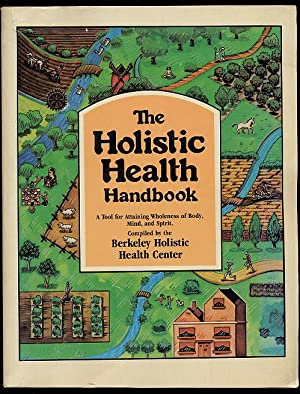 The Holistic Health Handbook: A Tool for: Bauman, Edward; Berkeley