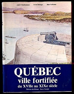 Québec, ville fortifiée du XVIIe (17e) au: Charbonneau André Desloges