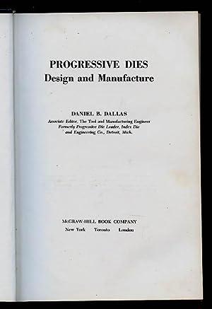 Progressive Dies Design and Manufacture: Dallas Daniel B.