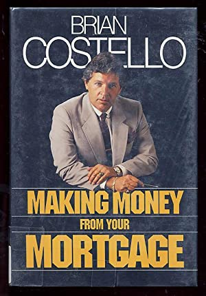 Making Money from Your Mortgage: Costello, B.