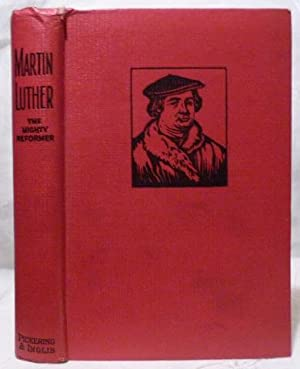 Martin Luther : The Hero of the: Ellis, J. J.