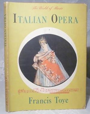 Italian Opera (The World of Music Series): Toye, Francis