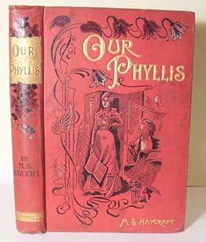 Our Phyllis: Haycraft, M. S.