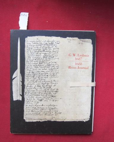 Reise-Journal 1687 - 1688 : Faksimiledruck der: Leibniz, Gottfried Wilhelm: