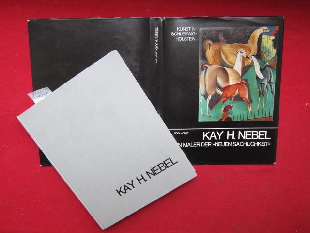 Kay H. Nebel - Ein Maler der: Arndt, Karl: