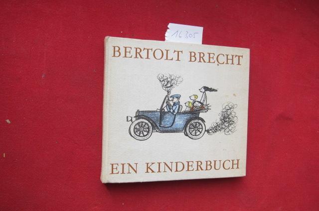 Ein Kinderbuch. Illustrationen von Elizabeth Shaw. [Ausgew.: Brecht, Bertolt:
