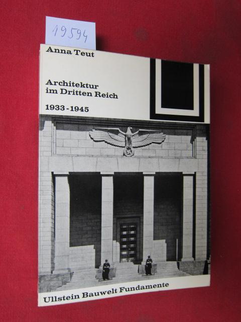 Architektur im Dritten Reich : 1933 -: Teut, Anna: