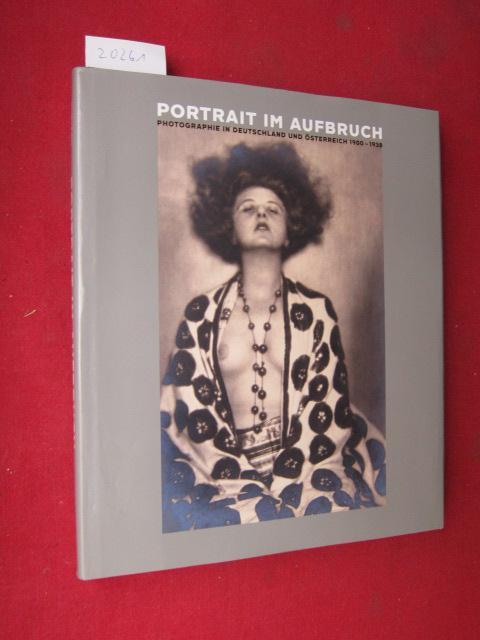 Portrait im Aufbruch : Photographie in Deutschland und Österreich 1900 - 1938 ; Vorw. von Renée Price und Klaus Albrecht Schröder. - Faber, Monika, Janos Frecot Elisabeth Moortgat u. a.
