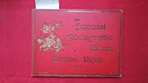 The Imperial Photographic View Album of London [Deckeltitel: The Imperial Photographic Album of L...