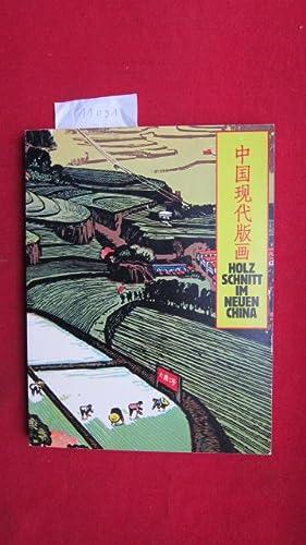 Holzschnitt im neuen China : zeitgenössische Graphik: Haas, Jerg [Red.]