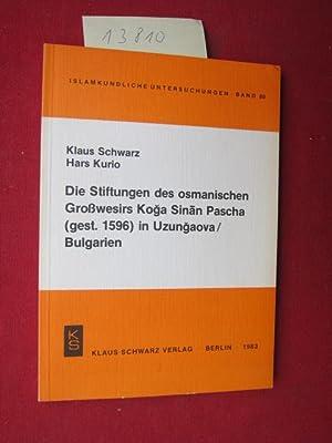 Die Stiftungen des osmanischen Grosswesirs Koga Sina�n: Schwarz, Klaus und