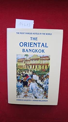 THE ORIENTAL Bangkok : The most famous hotels in the world. Photographs by Heimo Aga.