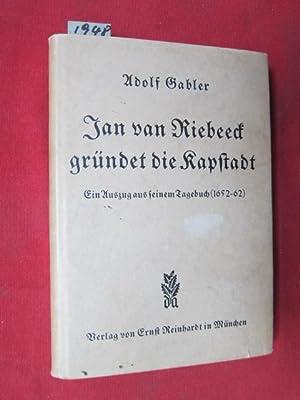 Jan van Riebeeck gründet die Kapstadt : Gabler, Adolf: