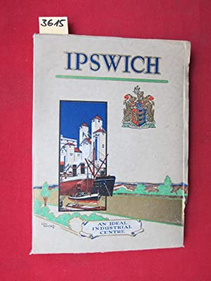 Ipswich - The Industrial Capital Of East Anglia. Issued by The Ipswich Industrial Development Ass...