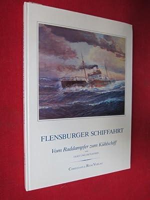 Flensburger Schiffahrt. Vom Raddampfer zum Kühlschiff.: Detlefsen, Gert Uwe: