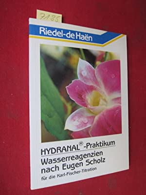Hydranal-Praktikum - Wasserreagenzien nach Eugen Scholz für: Riedel-de-Haen AG: