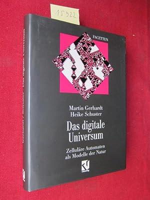 Das digitale Universum : zelluläre Automaten als: Gerhardt, Martin und