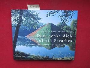 Dort senke dich auf ein Paradies : Körner, Matthias und