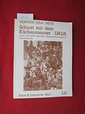 Schnitt mit dem Küchenmesser Dada durch die: Dech, Gertrud Jula