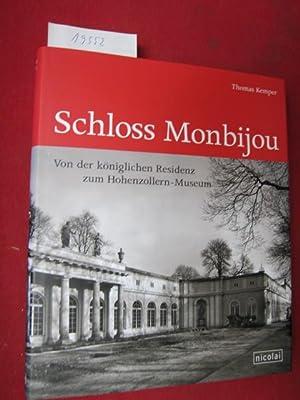 Schloss Monbijou : von der königlichen Residenz: Kemper, Thomas: