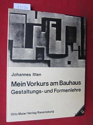 Mein Vorkurs am Bauhaus : Gestaltungs- u.: Itten, Johannes: