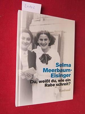 """Du, weißt du, wie ein Rabe schreit?"""": Meerbaum-Eisinger, Selma und"""