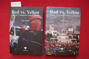 Red vs. Yellow. Vol. 1 and 2. Vol. 1: Thailand`s crisis of identity. Vol. 2: Thailand`s political...