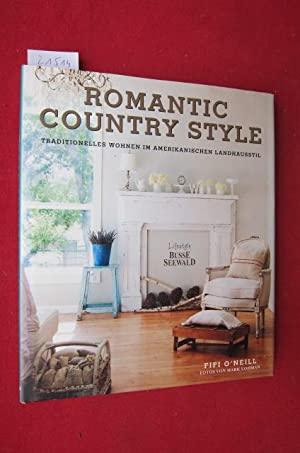 9783772473067: Romantic Country Style: Traditionelles Wohnen im ...