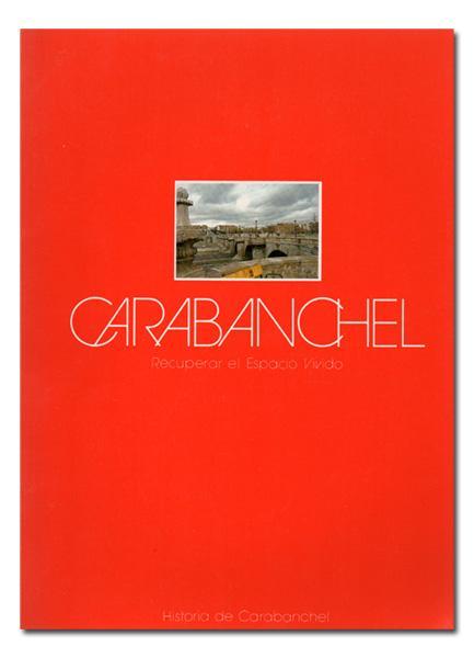 Carabanchel. Recuperar el espacio vivido. Historia de Carabanchel.: MORENO JIMÉNEZ (Antonio).