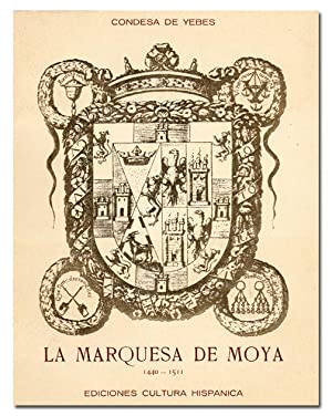 La Marquesa de Moya, 1440-1511. Prólogo del: YEBES (Condesa de).