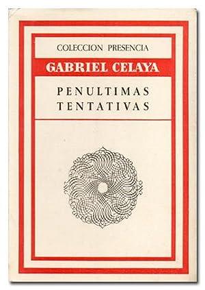 Penúltimas tentativas.: CELAYA (Gabriel).