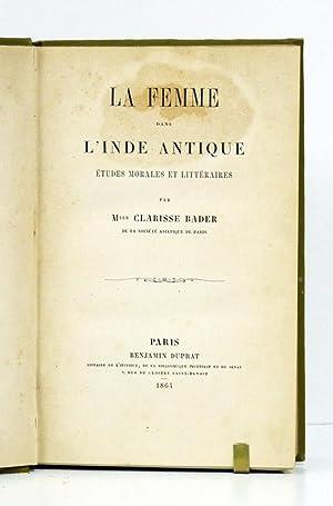 La femme dans l'Inde antique : études morales et littéraires - Clarisse Bader