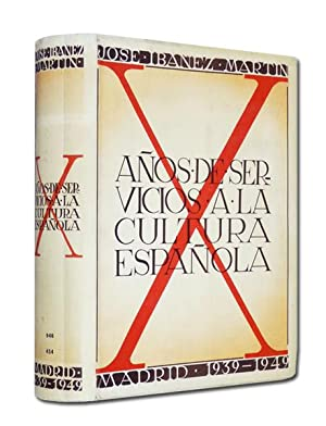 X [Diez] años de servicios a la cultura española, 1939-1949.: IBÁÑEZ MARTÍN (José).
