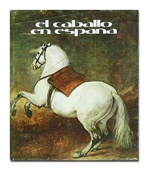 El caballo en España. (Su historia. El: KIRKPATRICK (Carlos), IGLESIA