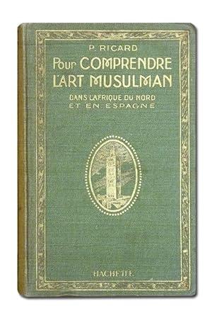 Pour comprendre l'Art Musulman dans l'Afrique du: RICARD (P.).