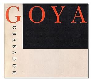 Goya grabador [Catálogo de la exposición].: PÉREZ SÁNCHEZ (Alfonso