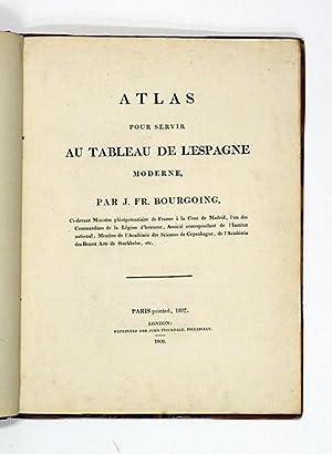 Atlas pour servir au tableau de l'Espagne: BOURGOING (J. Fr.)