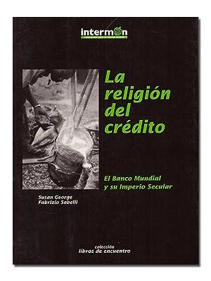 La religión del crédito. El Banco Mundial: GEORGE (Susan) y