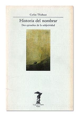 Historia del nombrar. Dos episodios de la: THIEBAUT (Carlos).