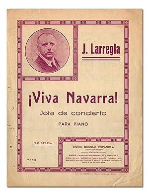 Viva Navarra! Jota de concierto para piano.: LARREGLA (J.).
