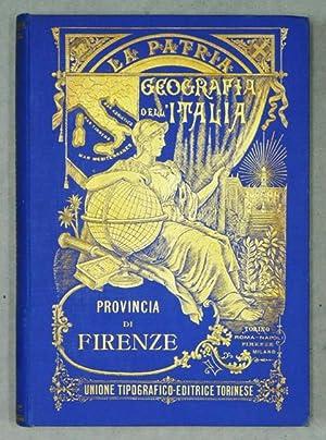La Patria. Geografia dell'Italia. Provincia di FIRENZE.: STRAFFORELLO (Gustavo).