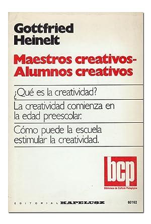 Maestros creativos - Alumnos creativos. (¿Qué es la creatividad? La creatividad ...