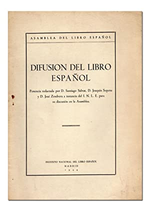 Difusión del libro español. Ponencia redactada por S. Salvat, J. Sopena y J. Zendrera...