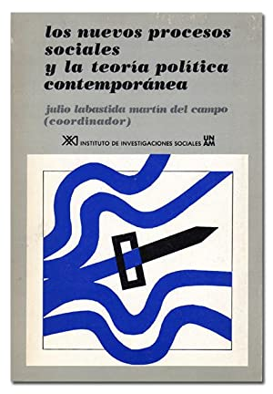 Los nuevos procesos sociales y la teoría política contemporánea. (Seminario de Oaxaca).: LABASTIDA ...