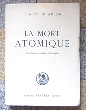 La mort atomique. Grand roman symbolique d'anticipation
