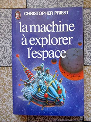 La machine à explorer l'espace. Roman scientifique