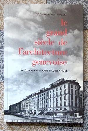 Le grand siècle de l'architecture genevoise -: Conrad-André Beerli; Monique