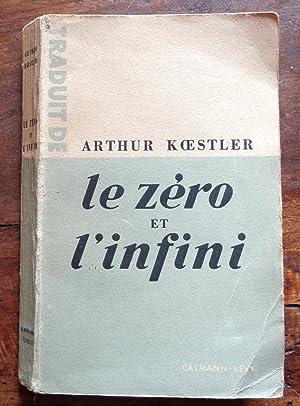 Le zéro et l'infini (Darkness at noon): Arthur Koestler