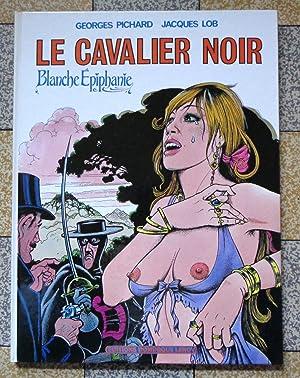 Blanche Epiphanie - Le Cavalier noir: Georges Pichard, Jacques