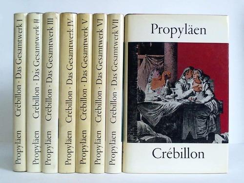 Das Gesamtwerk in acht Bänden. Herausgegeben und: CREBILLON: